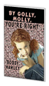 By Golly, Molly, You're Right