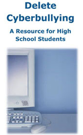 Delete Cyberbullying: A Resource for High School Students